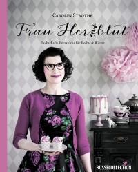Frau Herzblut Zauberhafte Herzstücke für Herbst & Winter