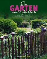 Ein Garten macht glücklich