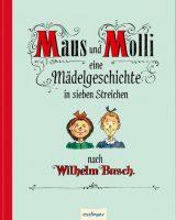 Maus und Molli – eine Mädelgeschichte in sieben Streichen
