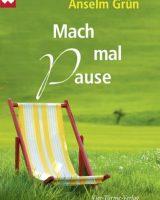 Anselm Grün – Mach mal Pause