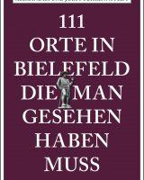 111 Orte in Bielefeld die man gesehen haben muss