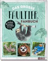 Das große Faultier-Fanbuch