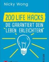 200 Liefe Hacks, die garantiert dein Leben erleichtern
