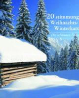 20 stimmungsvolle Weihnachts.- und Winterkarten