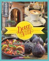 Dolce Vita – Italien kulinarisch